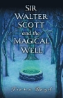 Sir Walter Scott and the Magical Well Cover Image