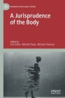 A Jurisprudence of the Body (Palgrave Socio-Legal Studies) Cover Image