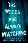 The Woods Are Always Watching Cover Image