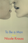 To Be a Man: Stories Cover Image