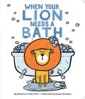 When Your Lion Needs a Bath (When Your...) Cover Image