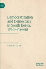 Democratization and Democracy in South Korea, 1960-Present Cover Image