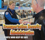 Transportation Security Administration (People Who Keep Us Safe) Cover Image
