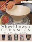 Wheel-Thrown Ceramics: Altering, Trimming, Adding, Finishing (A Lark Ceramics Book) Cover Image