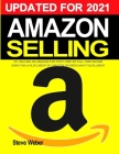 Amazon Selling 101: Selling on Amazon for Part-Time or Full-Time Income using FBA (Fulfillment By Amazon) or Merchant Fulfillment Cover Image
