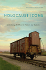Holocaust Icons: Symbolizing the Shoah in History and Memory Cover Image
