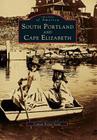 South Portland and Cape Elizabeth Cover Image