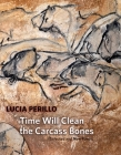 Time Will Clean the Carcass Bones: Selected and New Poems Cover Image