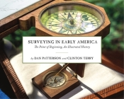 Surveying in Early America: The Point of Beginning, An Illustrated History Cover Image