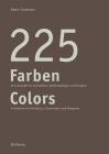 225 Farben / 225 Colors: Eine Auswahl Für Maler Und Denkmalpfleger, Architekten Und Gestalter / A Selection for Painters and Conservators, Arch Cover Image