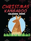 Christmas Kangaroo Coloring Book: for Kids Ages 4-8 Learn Fun Facts and Color Hand Drawn Illustrations Preschool Kindergarten Educational Coloring Boo Cover Image