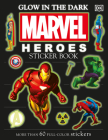 Ultimate Sticker Book: Glow in the Dark: Marvel Heroes: More Than 60 Reusable Full-Color Stickers Cover Image