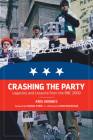 Crashing the Party: Legacies and Lessons from the Rnc 2000 Cover Image
