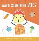 Was it Something I Ate? The type 1 diabetes myth buster for kids Cover Image