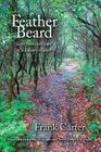 Feather Beard: Steps from the Heart of a Solitary Walker Cover Image