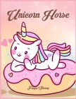 Unicorn Horse: Unicorn Coloring Books for Girls Ages 8-12 by Unicorn Horse (Vol #3) Cover Image
