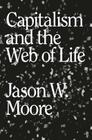 Capitalism in the Web of Life: Ecology and the Accumulation of Capital Cover Image