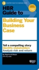 HBR Guide to Building Your Business Case Cover Image