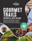 Lonely Planet Gourmet Trails - Australia & New Zealand Cover Image