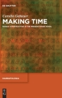 Making Time: World Construction in the Present-Tense Novel (Narratologia #77) Cover Image