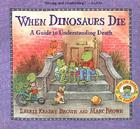When Dinosaurs Die: A Guide to Understanding Death Cover Image