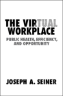 The Virtual Workplace: Public Health, Efficiency, and Opportunity Cover Image