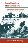 Smallholders, Householders: Farm Families and the Ecology of Intensive, Sustainable Agriculture Cover Image