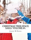 Christmas Tree Space Sails. Volume 89. Cover Image