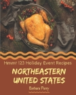 Hmm! 123 Northeastern United States Holiday Event Recipes: I Love Northeastern United States Holiday Event Cookbook! Cover Image