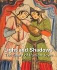 Light and Shadows: The Story of Iranian Jews Cover Image