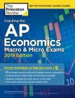 Cracking the AP Economics Macro & Micro Exams, 2019 Edition: Practice Tests & Proven Techniques to Help You Score a 5 (College Test Preparation) Cover Image