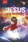 I Am Jesus: The One, True Superhero Cover Image