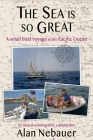 The Sea is so Great: A small boat voyage in the Pacific Ocean Cover Image