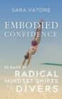 Embodied Confidence: 30 Days of Radical Mindset Shifts for Divers Cover Image