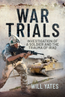 War Trials: Investigation of a Soldier and the Trauma of Iraq Cover Image
