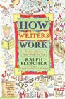 How Writers Work: Finding a Process That Works for You Cover Image