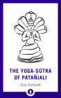 The Yoga-Sutra of Patanjali: A New Translation with Commentary (Shambhala Pocket Library) Cover Image