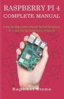 Raspberry Pi 4 Complete Manual: A Step-by-Step Guide to the New Raspberry Pi 4 and Set Up Innovative Projects Cover Image