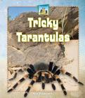 Tricky Tarantulas (Unusual Pets) Cover Image
