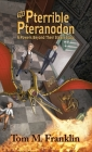 The Pterrible Pteranodon: A Powers Beyond Their Steam Story Cover Image