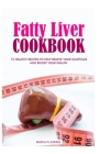 Fatty Liver Cookbook: 75 Healthy Recipes to help relieve your symptoms and boost your Health. Cover Image