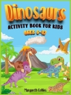 Dinosaurs Activity Book for kids 6-12: Learn how to draw and color cute Dinosaurs. A Coloring Book for all kids, boys and girls. Cover Image