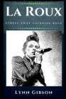 La Roux Stress Away Coloring Book: An Adult Coloring Book Based on The Life of La Roux. Cover Image