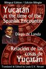 Yucatan at the Time of the Spanish Encounter: Relacion de Las Cosas de Yucatan Cover Image