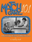 Match Game 101: A Backstage History of Match Game Cover Image