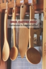 Wood Crafting Ideas: Detail Instructions For Beginners to Craft Wood: Woodworking Book Cover Image