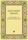 East-West Divan: In Memory of Werner Mark Linz Cover Image