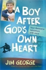A Boy After God's Own Heart: Your Awesome Adventure with Jesus Cover Image