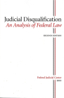 Judicial Disqualifiation:  An Analysis of Federal Law: An Analysis of Federal Law Cover Image