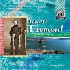 John C. Fremont (Checkerboard Biography Library) Cover Image